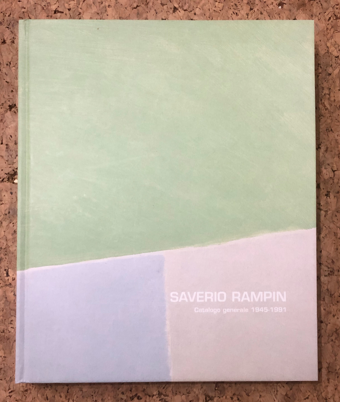 SAVERIO RAMPIN - Saverio Rampin. Catalogo generale 1945-1981, 2006